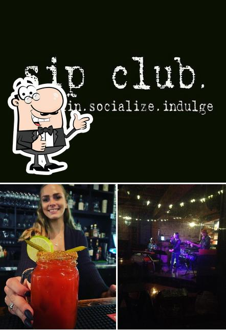 Here's a pic of Sip Club